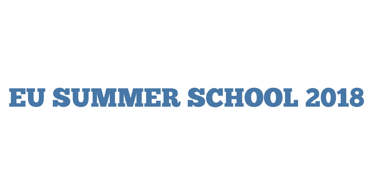 EU SUMMER SCHOOL 2018